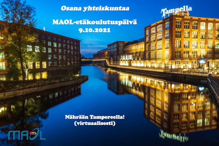 """Yönäkymä Tammerkoskelle ja Tampellaan, teksti """"Osana yhteiskuntaa. MAOL-etäkoulutuspäivä 9.10.2021. Nährään (virtuaalisesti) Tampereella!"""""""